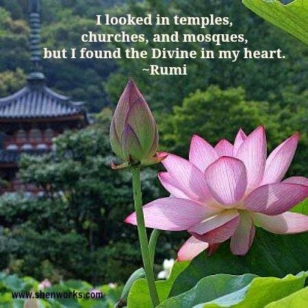 I looked in temples, churches, and moques, but I found the Divine in my heart.-Rumi Quote bij Reiki.